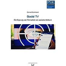 Social TV: Die Eignung von Fernsehen als soziales Medium