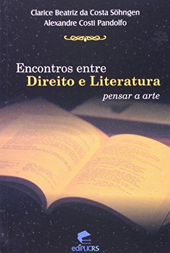Encontros Entre Direito e Literatura. Pensar a Arte