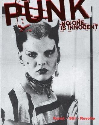 PUNK. No One Is Innocent: Kunst – Stil – Revolte