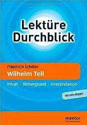 Friedrich Schiller: Wilhelm Tell: Inhalt - Hintergrund - Interpretation (Lektüre Durchblick Deutsch)