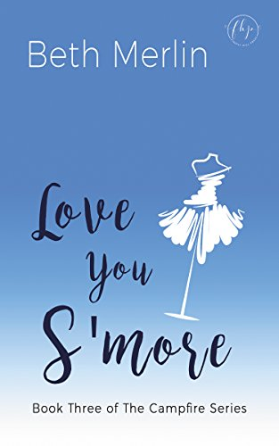 Love You S'more (The Campfire Series Book 3) by [Merlin, Beth]
