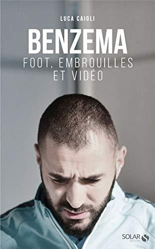 Benzema : Foot, embrouilles et vidéo par Luca CAIOLI