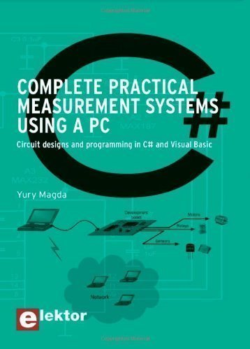 Complete Practical Measurement Systems Using A Pc Circuit Design And Programming In C And Visual Basic By Magda Yury Published By Elektor Electronics Publishing 2009 Pdf Online