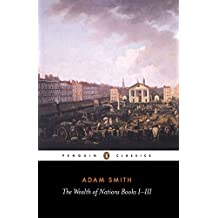 The Wealth of Nations: Books I-III