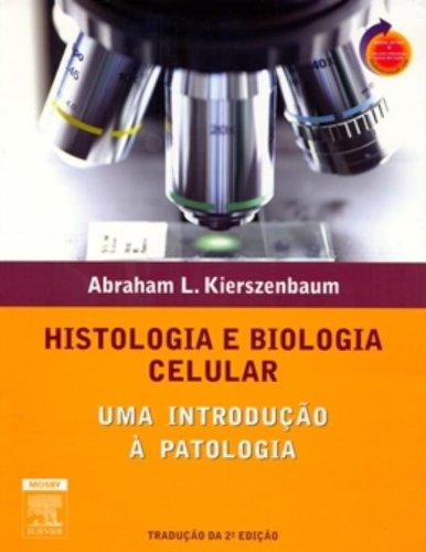 Histologia E Biologia Celular. Uma Introdução À Patologia (Em Portuguese do Brasil)