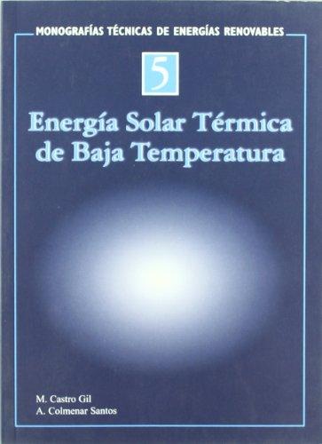 Energia solar termica de baja temperatura por M. Castro Gil