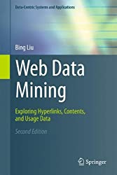 Web Data Mining: Exploring Hyperlinks, Contents, and Usage Data (Data-Centric Systems and Applications) by Bing Liu (2011-07-01)