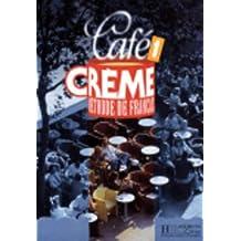 Café Creme 1. Livre De L'Élève: Livre De L'Eleve 1 (Café Crème)