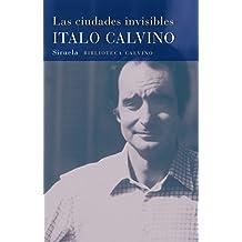 Las Ciudades Invisibles (Biblioteca Calvino / Calvino Library)