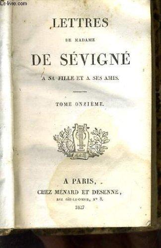 Lettres de madame de sevigne a sa fille et a ses amis tome 11