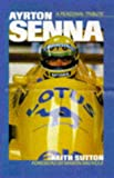 Ayrton Senna: A Personal Tribute