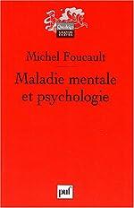 Maladie mentale et psychologie de Michel Foucault