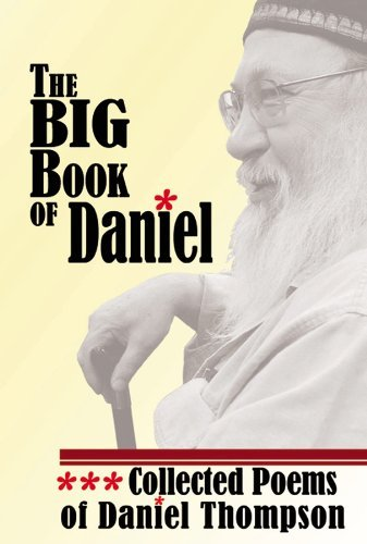 The Big Book of Daniel: Collected Poems of Daniel Thompson by Daniel Thompson (2011-03-01)