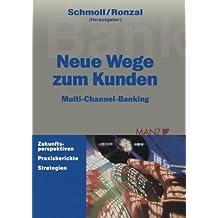 Neue Wege zum Kunden: Multi-Channel-Banking (German Edition)