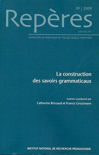 Repères, N° 39, 2009 : La construction des savoirs grammaticaux