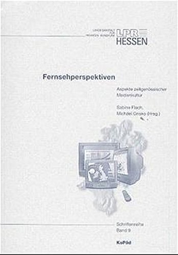 Fernsehperspektiven: Aspekte zeitgenössischer Medienkultur (Schriftenreihe der LPR Hessen) (2000-04-01) Lpr 2000