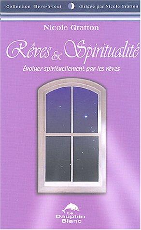 Rêves et Spiritualité : Evoluer spirituellement par les rêves par Nicole Gratton