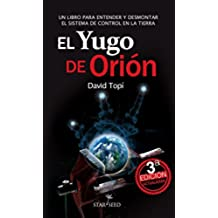 El Yugo de Orión - (Edición 2015): Entendiendo y desmontando el sistema de control de la Tierra (Infinite nº 3)