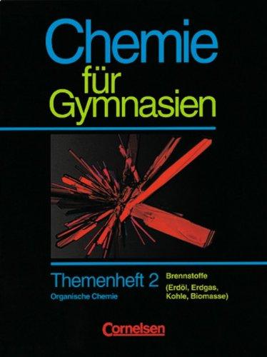 Chemie für Gymnasien - Themenhefte: Chemie für Gymnasien, Länderausgabe D Nordrhein-Westfalen, H.2, Brennstoffe (Erdöl, Erdgas, Kohle, Biomasse)