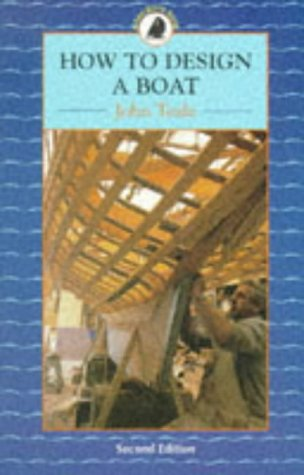 How to Design a Boat (Sailmate) por John Teale