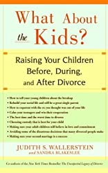 By Wallerstein, Judith [ [ What about the Kids?: Raising Your Children Before, During, and After Divorce[ WHAT ABOUT THE KIDS?: RAISING YOUR CHILDREN BEFORE, DURING, AND AFTER DIVORCE ] By Wallerstein, Judith ( Author )Mar-17-2004 Paperback ] ] Mar-2004[ Paperback ]
