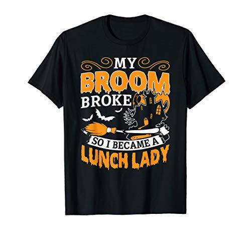 Mein Besen Brach So Wurde Ich Ein Mittagessen Lady Hemd