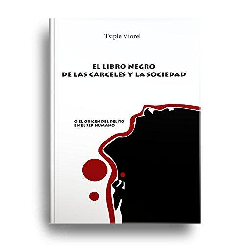 El Libro Negro De Las Carceles Y La Sociedad: o el origen del delito en el ser humano