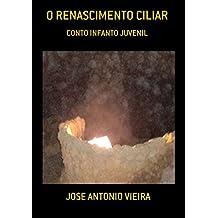 O Renascimento Ciliar (Portuguese Edition)