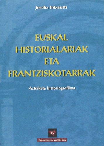 Euskal historialariak eta frantziskotarrak: azterketa historiografikoa (Franciscalia Vasconica)