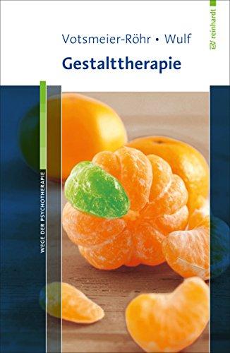 Gestalttherapie (Wege der Psychotherapie)