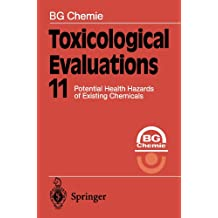 Toxicological Evaluations 11: Potential Health Hazards of Existing Chemicals