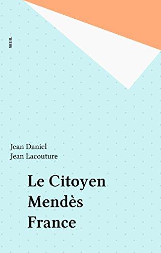 Le Citoyen Mendès France