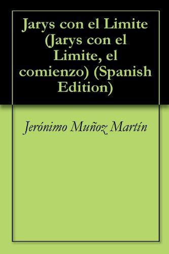 Jarys con el Limite (Jarys con el Limite, el comienzo nº 1) por Jerónimo Muñoz Martín