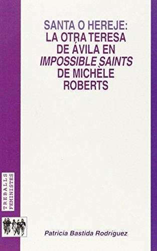 santa-o-hereje-la-otra-teresa-de-avila-en-impossible-saints-de-michele-roberts-treballs-feministes-b
