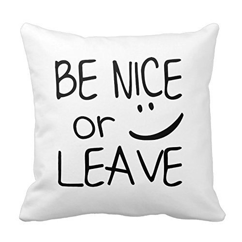 aliho gbenstore Be Nice Or Leave with Smile Face # : 411 Pillow Case Cushion Cover Home Canapé Decorative 18 X 18 Squares by aliho gbenstore