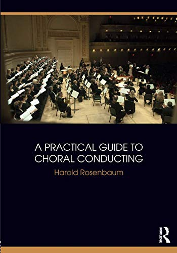 A Practical Guide to Choral Conducting por Harold Rosenbaum