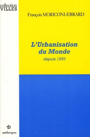 L'urbanisation du monde depuis 1950