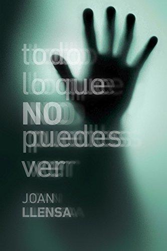 Descargar Libro Todo lo que no puedes ver de Joan Llensa