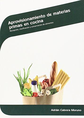 Aprovisionamiento de materias primas en cocina: Recepción, clasificación y conservación de alimentos (Hostelería y turismo)