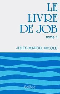 Le livre de Job, tome 1 par Jules-Marcel Nicole