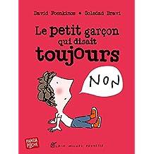 Le Petit Garçon qui disait toujours non (French Edition)