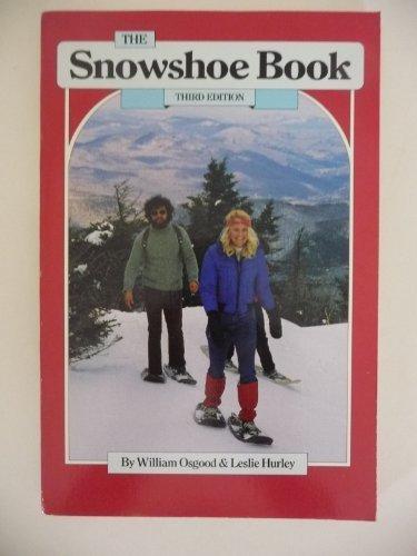 The Snowshoe Book:Third Edition por B. Osgood