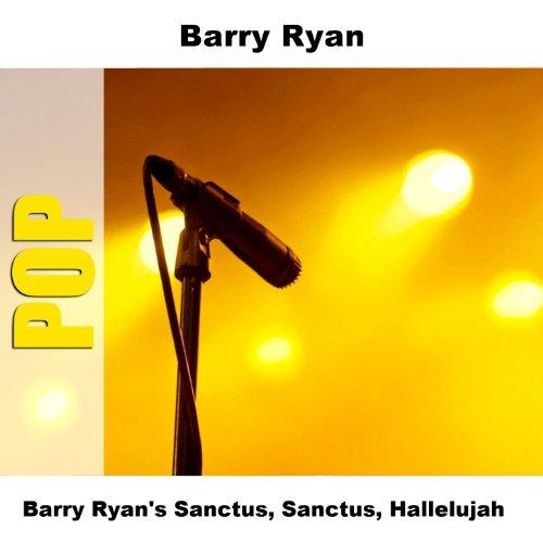 Barry Ryan's Sanctus, Sanctus,...