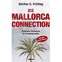 Die Mallorca Connection - Kriminelle Netzwerke im Urlaubsparadies. Aktueller Insider-Report