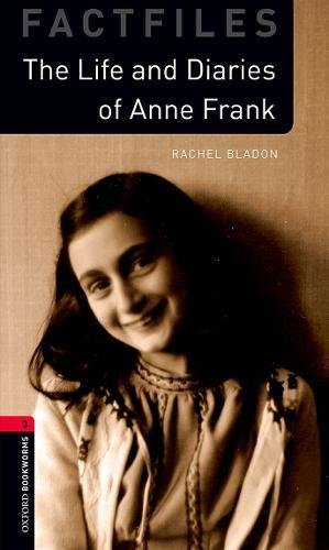 Oxford Bookworms Library: Level 3:: Anne Frank: Graded readers for secondary and adult learners par Rachel Bladon