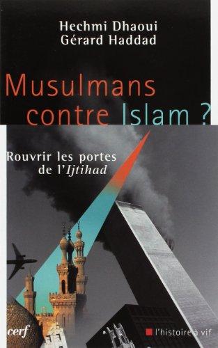Musulmans contre Islam ? : Rouvrir les portes de l'Ijtihad