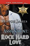 assignment rock hard love hawt men in and out of uniform 1 siren publishing classic by author honor james published on october 2014