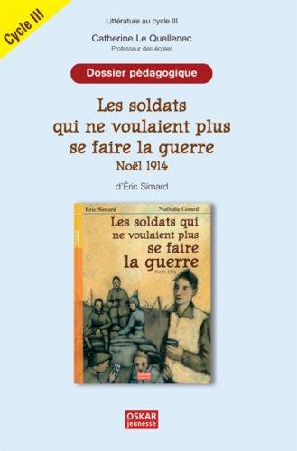 Les soldats qui ne voulaient plus se faire la guerre, Noël 1914 d'Eric Simard : Dossier pédagogique Cycle 3