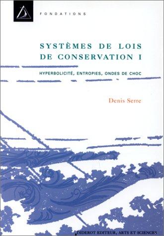 Systèmes de lois de conservation, tome 1. Hyperbolicité, entropies et onde de choc