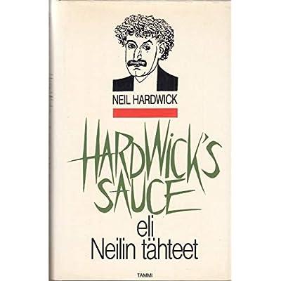 Hardwick's Sauce: Eli Neilin Tahteet